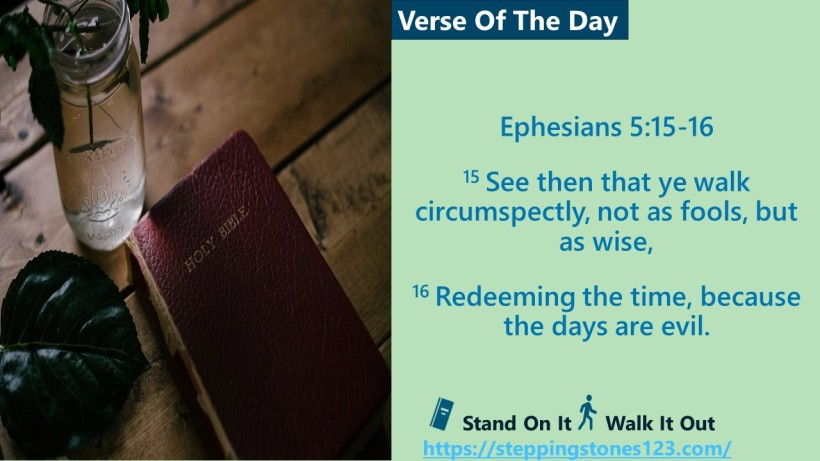 Verse Of The Day Ephesians 5and 15thru16